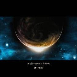 Review for Oblomov - Mighty Cosmic Dances