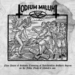 Review for Odium Malum - Nine Years of Sadistic Cumming of Antichristian Sulfuric Sperm on the Filthy Flesh of Jehovah's Son