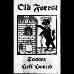 Old Forest - Sussex Hell Hound