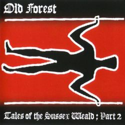 Reviews for Old Forest - Tales of the Sussex Weald: Part II (The Domain of the Long Man)
