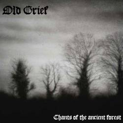 Old Grief - Chants of the Ancient Forest