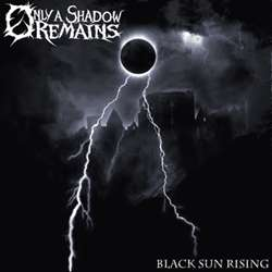 Reviews for Only a Shadow Remains - Black Sun Rising