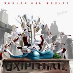 Oxiplegatz - Worlds and Worlds