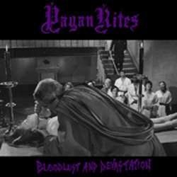Reviews for Pagan Rites - Bloodlust and Devastation