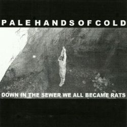 Review for Pale Hands of Cold - Down in the Sewer We All Became Rats