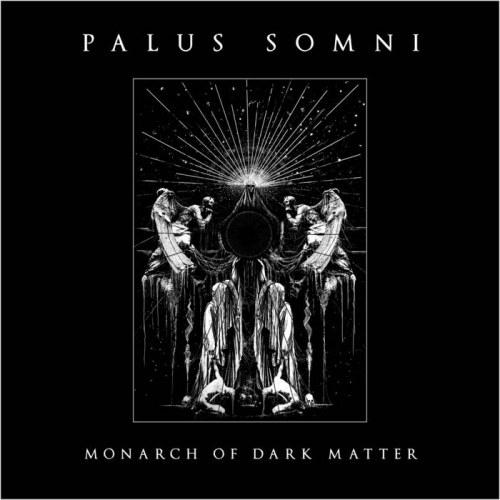 Palus Somni - Monarch of Dark Matter