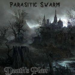 Parasitic Swarm - Death's Plan