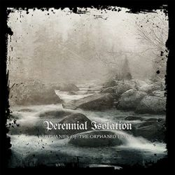 Reviews for Perennial Isolation - Epiphanies of the Orphaned Light