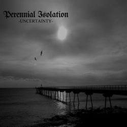Reviews for Perennial Isolation - Uncertainty
