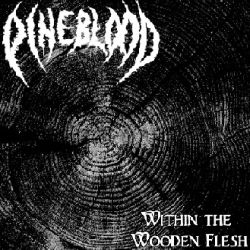 Review for Pineblood - Within the Wooden Flesh