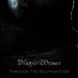 Reviews for Plague Weaver - Through the Sulphur Eyes
