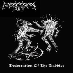 Reviews for Possession Cult - Desecration of the Dabbler