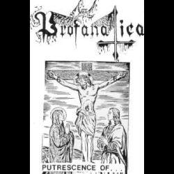 Profanatica - Putrescence of...