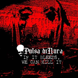 Reviews for Pulsa diNura - If It Bleeds, We Can Kill It