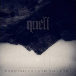 Quell - Turning the Sun to Stone