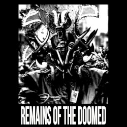 Remains of the Doomed - Remains of the Doomed