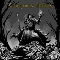 Resurgemus Mortuis - The Beginning