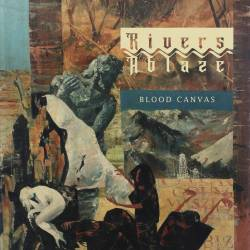 Rivers Ablaze - Blood Canvas