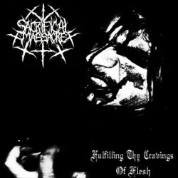 Reviews for Sacrificial Massacre - Fulfill Thy Cravings of Flesh