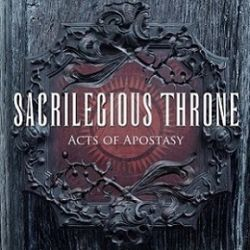 Reviews for Sacrilegious Throne - Acts of Apostasy