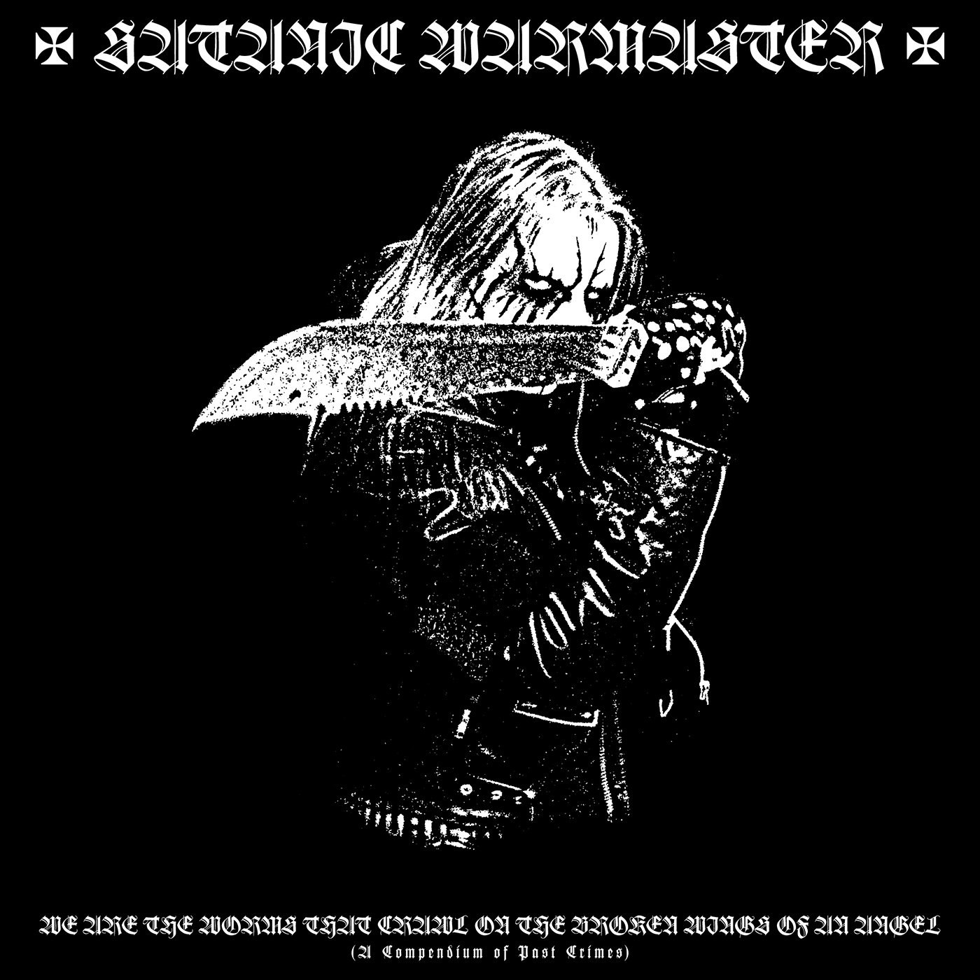 Review for Satanic Warmaster - We Are the Worms That Crawl on the Broken Wings of an Angel (A Compendium of Past Crimes)