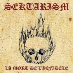 Sektarism - La Mort de l'Infidèle