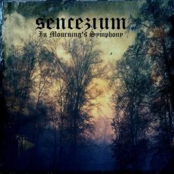 Sencezium - In Mourning's Symphony