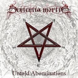 Sententia Mortis - Untold Abominations