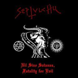 Septulchu - Nil Sine Satanas, Fatality for Evil