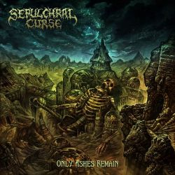 Reviews for Sepulchral Curse - Only Ashes Remain