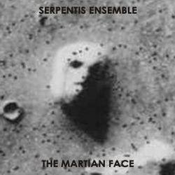 Serpentis Ensemble - The Martian Face
