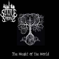 Reviews for Settle for Shadows - Weight of the World