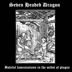 Reviews for Seven Headed Dragon - Baleful Lamentations in the Midst of Plague