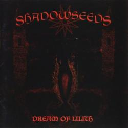Shadowseeds - Dream of Lilith