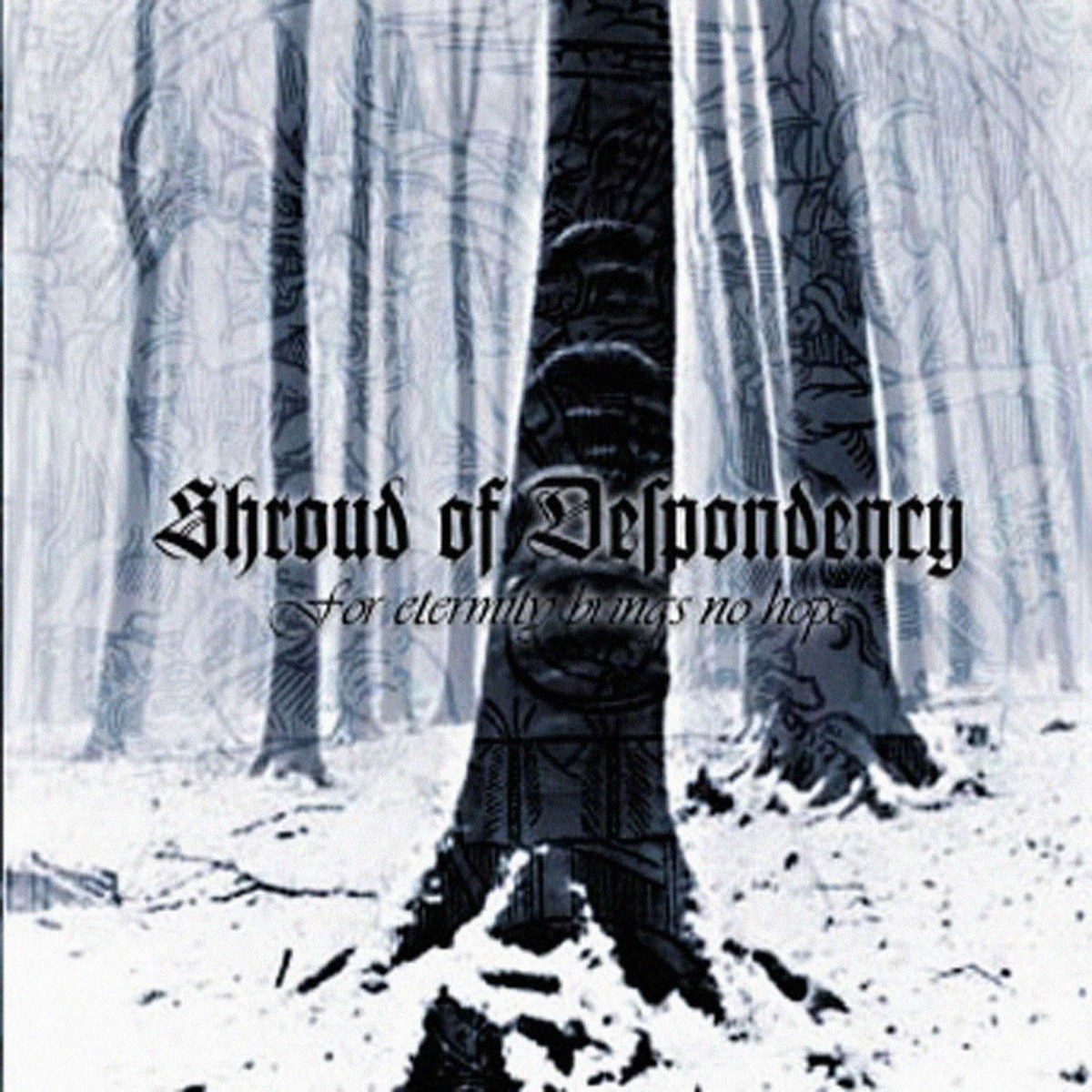 Reviews for Shroud of Despondency - For Eternity Brings No Hope