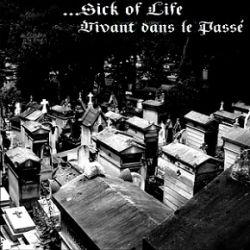 Reviews for Sick of Life - Vivant dans le Passé