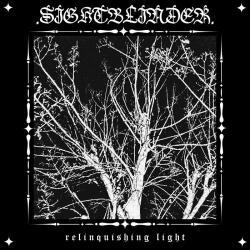 Sightblinder - Relinquishing Light