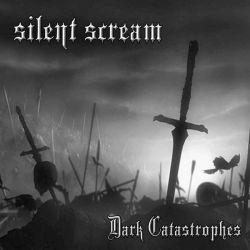 Silent Scream - Dark Catastrophes