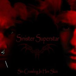 Review for Sinister Superstar - Sin Crawling in Her Skin