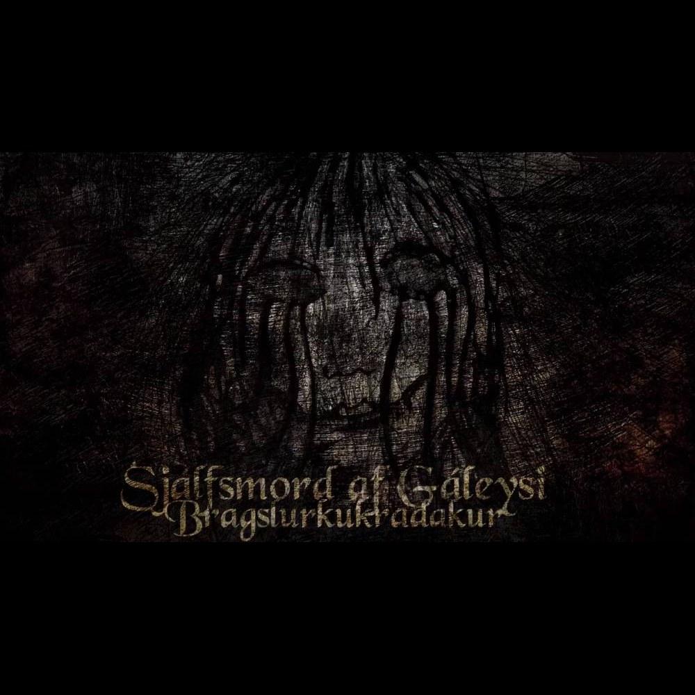 Sjálfsmorð af Gáleysi - Bragslurkukraðakur