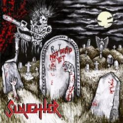 Reviews for Slaughter (CAN) - Not Dead Yet