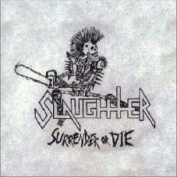 Reviews for Slaughter (CAN) - Surrender or Die