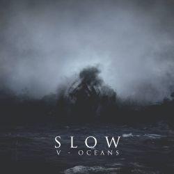 Slow (BEL) - V - Oceans