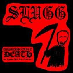 Slugg - Unpredictable Death, Not Knowing Will Alive Tomorrow...