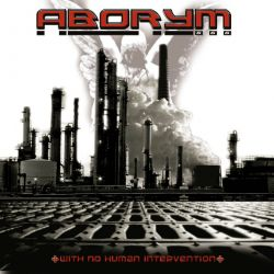 Reviews for Aborym - With No Human Intervention