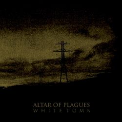 Reviews for Altar of Plagues - White Tomb