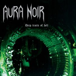 Reviews for Aura Noir - Deep Tracts of Hell