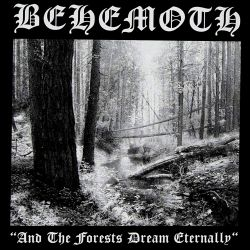 Reviews for Behemoth (POL) - And the Forests Dream Eternally