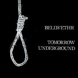 Bellwethr - Tomorrow Underground