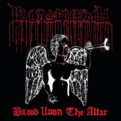 Reviews for Blasphemy - Blood upon the Altar